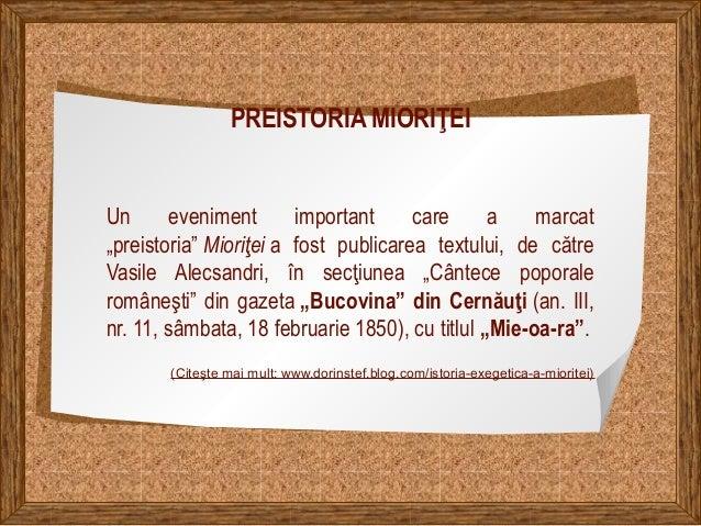 """PREISTORIA MIORIŢEI Un eveniment important care a marcat """"preistoria"""" Mioriţei a fost publicarea textului, de către Vasile..."""