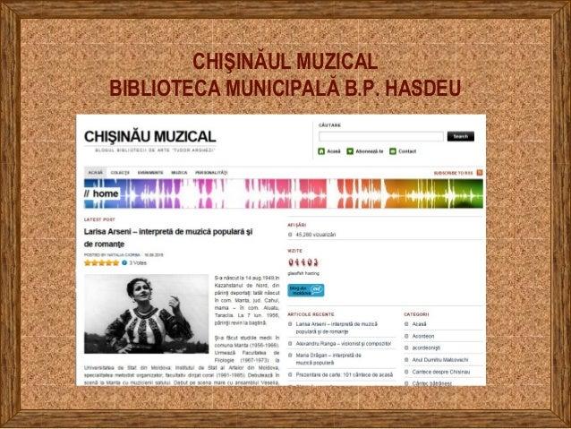 CHIŞINĂUL MUZICAL BIBLIOTECA MUNICIPALĂ B.P. HASDEU