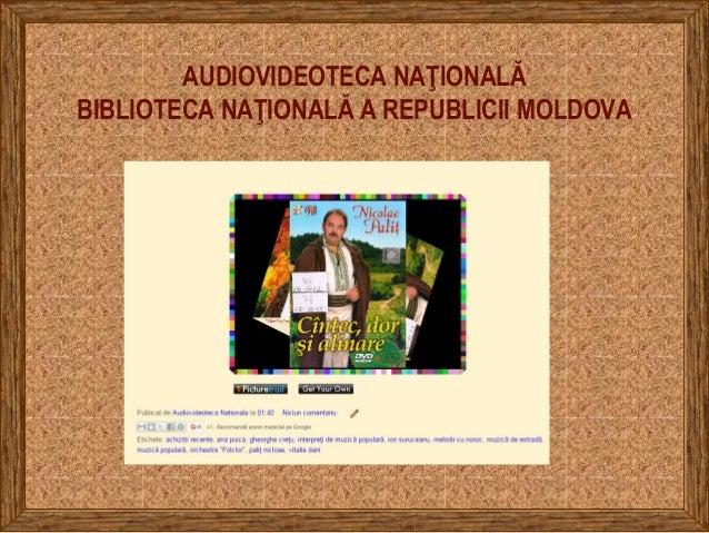 AUDIOVIDEOTECA NAŢIONALĂ BIBLIOTECA NAŢIONALĂ A REPUBLICII MOLDOVA