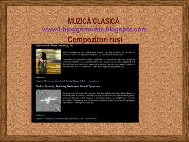 MUZICĂ CLASICĂ www.i-bloggermusic.blogspot.com Compozitori ruşi