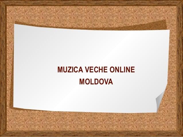 MUZICA VECHE ONLINE MOLDOVA