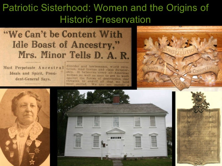 Patriotic Sisterhood: Women and the Origins of Historic Preservation