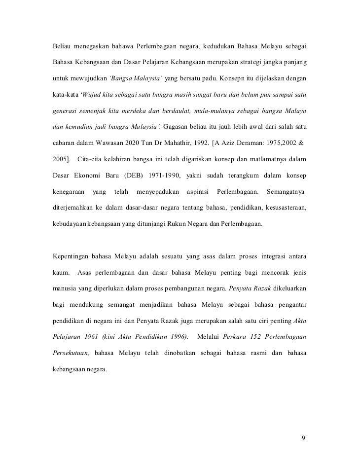 Beliau menegaskan bahawa Perlembagaan negara, kedudukan Bahasa Melayu sebagaiBahasa Kebangsaan dan Dasar Pelajaran Kebangs...
