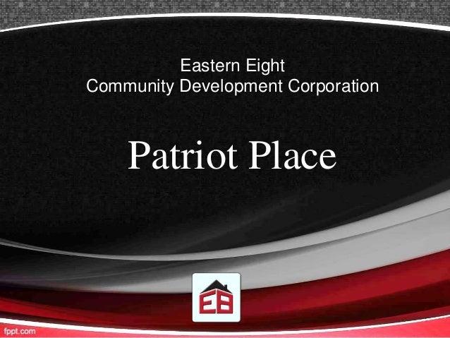 Eastern Eight Community Development Corporation Patriot Place