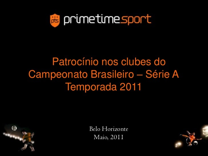 Patrocínio nos clubes doCampeonato Brasileiro – Série ATemporada 2011<br />Belo Horizonte<br />Maio, 2011<br />