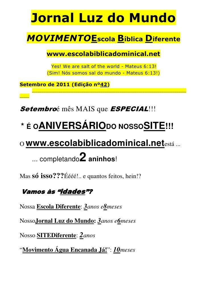Jornal Luz do Mundo<br />MOVIMENTO Escola Bíblica Diferente<br />www.escolabiblicadominical.net <br />Yes! We are salt of...