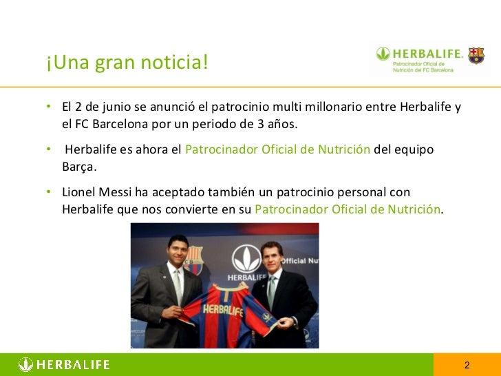 ¡Una gran noticia! <ul><li>El 2 de junio se anunció el patrocinio multi millonario entre Herbalife y el FC Barcelona por u...