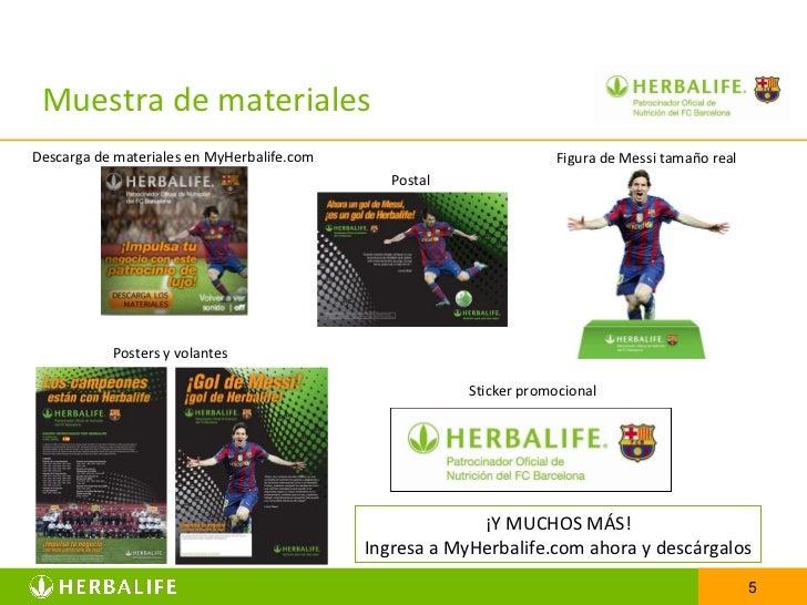 Muestra de materiales Posters y volantes Descarga de materiales en MyHerbalife.com Postal ¡Y MUCHOS MÁS! Ingresa a MyHerba...