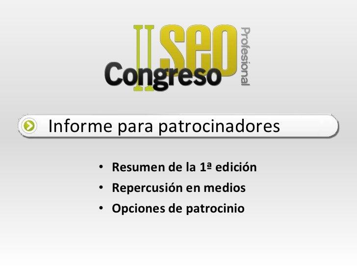 Informe para patrocinadores<br /><ul><li>Resumen de la 1ª edición