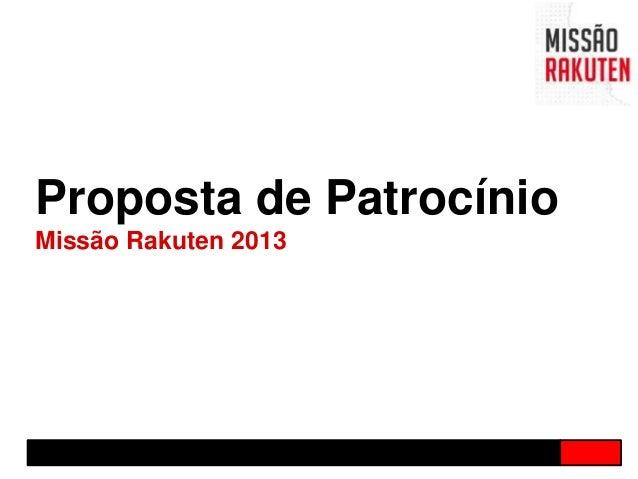 Proposta de PatrocínioMissão Rakuten 2013