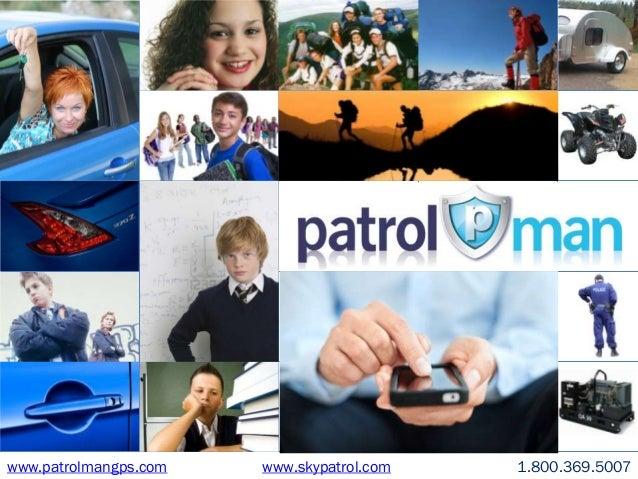 www.patrolmangps.com   www.skypatrol.com   1.800.369.5007