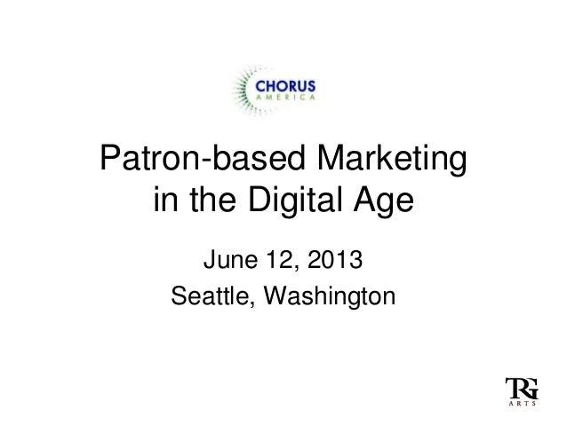 Patron-based Marketingin the Digital AgeJune 12, 2013Seattle, Washington