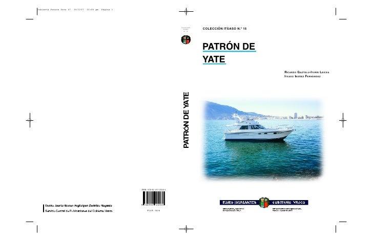 COLECCIÓN ITSASO N.º 15     PATRÓN DE YATE                           RICARDO GAZTELU-ITURRI LEICEA                        ...
