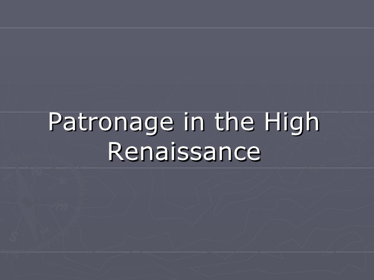 Patronage in the High Renaissance