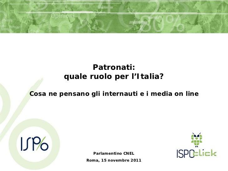 Patronati:         quale ruolo per l'Italia?Cosa ne pensano gli internauti e i media on line                  Parlamentino...