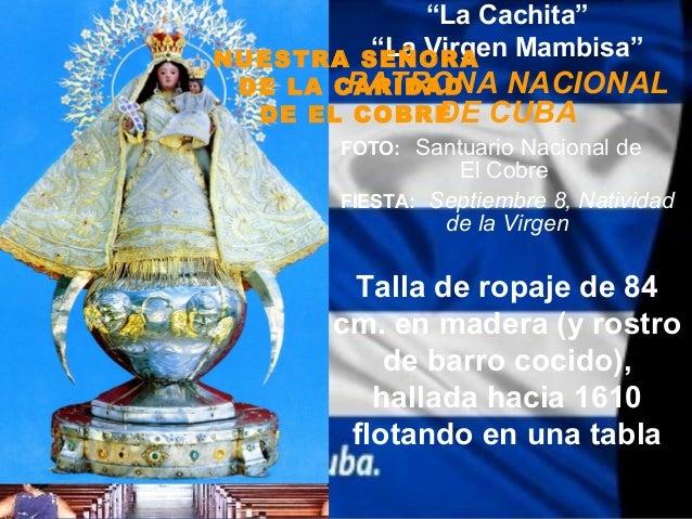 """""""La Cachita""""         """"La Virgen Mambisa""""NUESTRA SEÑORA        PATRONA NACIONAL DE LA CARIDAD  DE EL COBRE   DE CUBA       ..."""