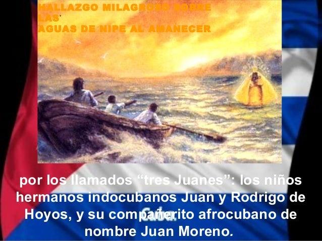 """HALLAZGO MILAGROSO SOBRE   LAS   AGUAS DE NIPE AL AMANECERpor los llamados """"tres Juanes"""": los niñoshermanos indocubanos Ju..."""