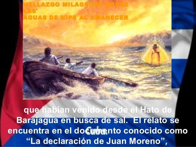 HALLAZGO MILAGROSO SOBRE   LAS   AGUAS DE NIPE AL AMANECER   que habían venido desde el Hato de  Barajagua en busca de sal...
