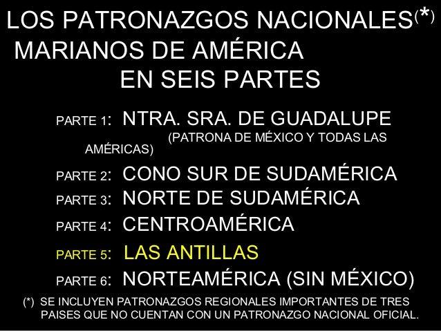 LOS PATRONAZGOS NACIONALES(*) MARIANOS DE AMÉRICA        EN SEIS PARTES      PARTE 1:   NTRA. SRA. DE GUADALUPE           ...