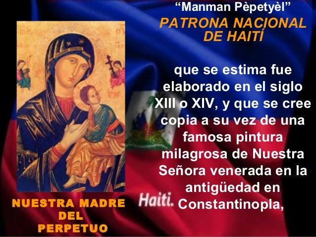 """Manman Pèpetyèl""                PATRONA NACIONAL                     DE HAITÍ                    que se estima fue       ..."