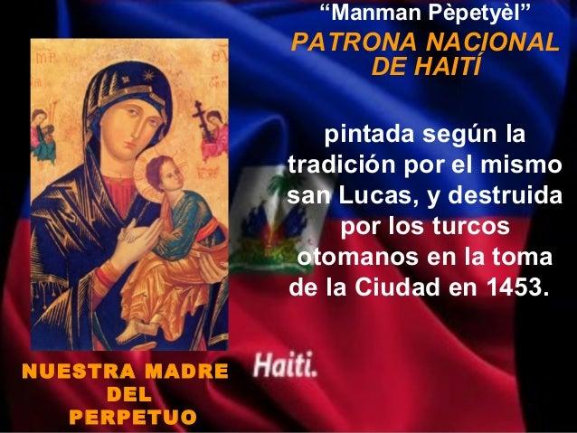 """""""Manman Pèpetyèl""""                PATRONA NACIONAL                     DE HAITÍ                   pintada según la         ..."""