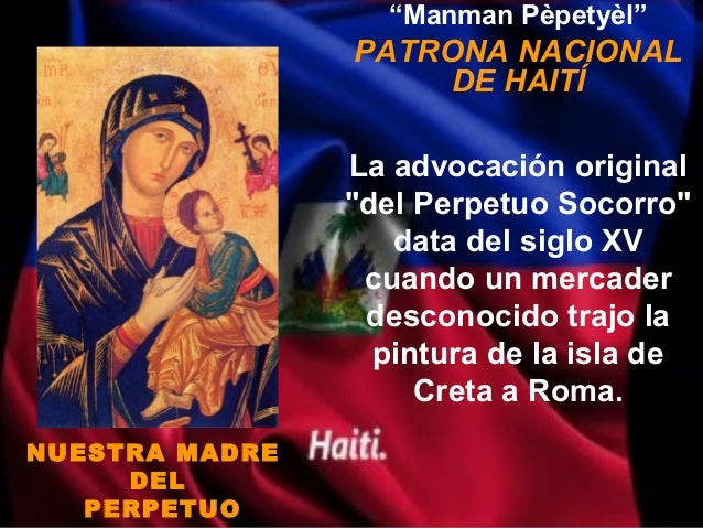 """Manman Pèpetyèl""                PATRONA NACIONAL                     DE HAITÍ                La advocación original      ..."