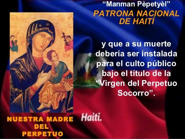 """""""Manman Pèpetyèl""""                PATRONA NACIONAL                     DE HAITÍ                 y que a su muerte          ..."""