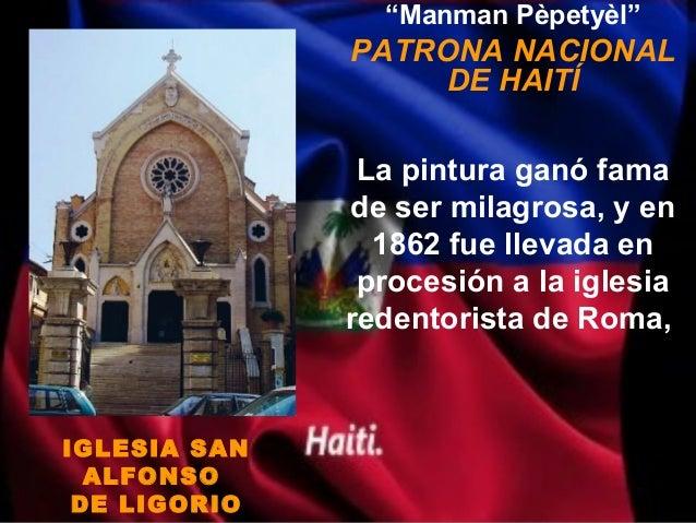"""""""Manman Pèpetyèl""""              PATRONA NACIONAL                   DE HAITÍ               La pintura ganó fama             ..."""