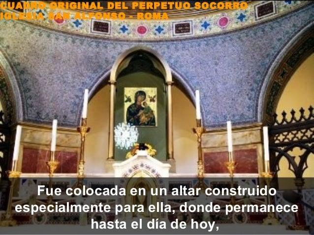 CUADRO ORIGINAL DEL PERPETUO SOCORROIGLESIA SAN ALFONSO - ROMA     Fue colocada en un altar construido  especialmente para...