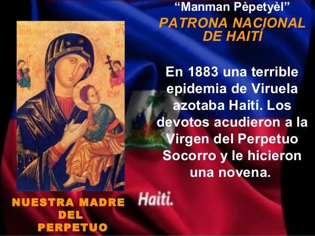 """""""Manman Pèpetyèl""""                PATRONA NACIONAL                     DE HAITÍ                 En 1883 una terrible       ..."""