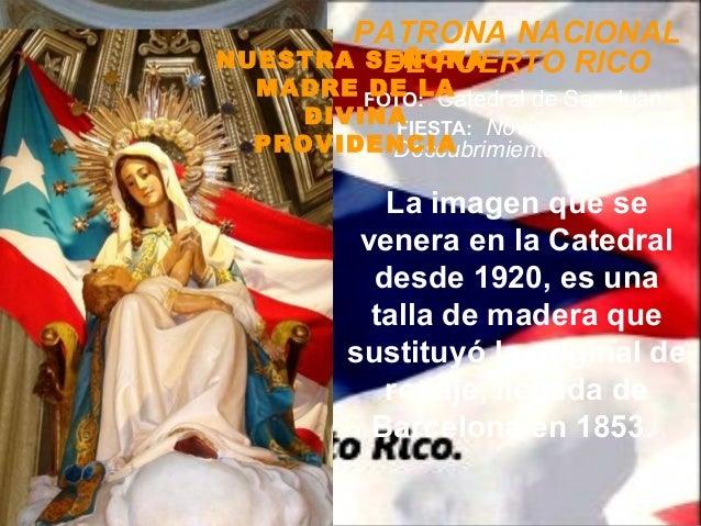 PATRONA NACIONALNUESTRA SEÑORA         DE PUERTO RICO MADRE FOTO: Catedral de San Juan        DE LA    DIVINAFIESTA: Novie...