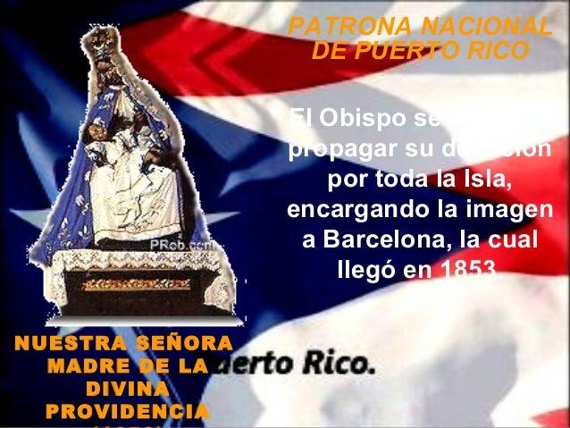 PATRONA NACIONAL                  DE PUERTO RICO                 El Obispo se dedicó a                 propagar su devoció...