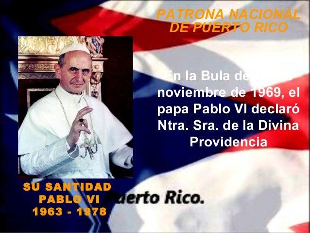 PATRONA NACIONAL                DE PUERTO RICO                En la Bula del 11 de               noviembre de 1969, el    ...