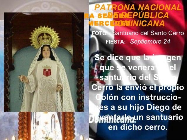 PATRONA NACIONAL          DE REPÚBLICANUESTRA SEÑORADE LAS MERCEDES           DOMINICANA      FOTO: Santuario del Santo Ce...