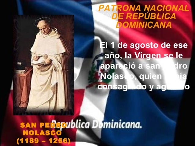 PATRONA NACIONAL                  DE REPÚBLICA                   DOMINICANA                El 1 de agosto de ese          ...