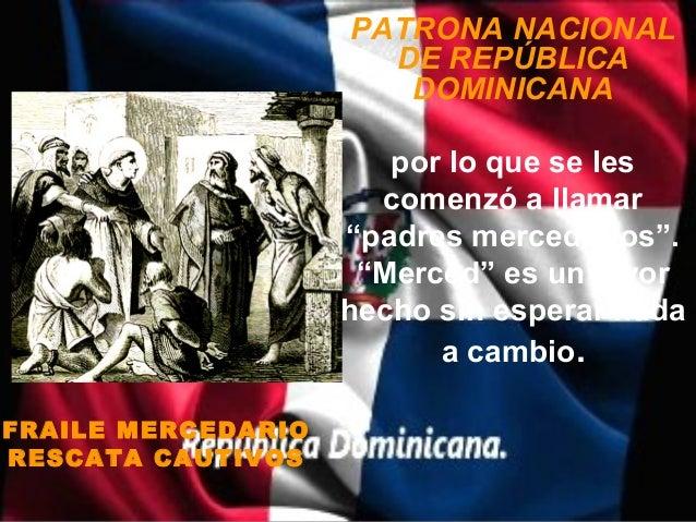 PATRONA NACIONAL                      DE REPÚBLICA                       DOMINICANA                       por lo que se le...