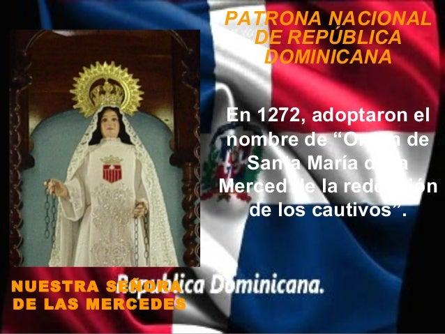 PATRONA NACIONAL                    DE REPÚBLICA                     DOMINICANA                  En 1272, adoptaron el    ...