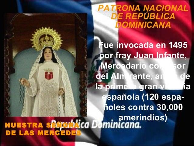 PATRONA NACIONAL                    DE REPÚBLICA                     DOMINICANA                   Fue invocada en 1495    ...
