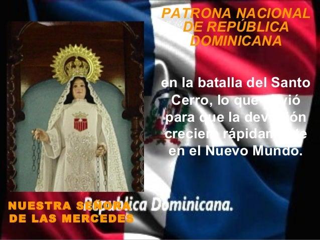 PATRONA NACIONAL                    DE REPÚBLICA                     DOMINICANA                  en la batalla del Santo  ...