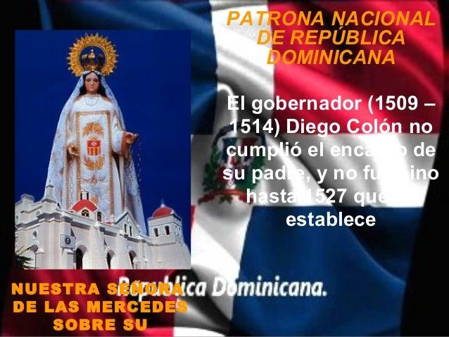 PATRONA NACIONAL                    DE REPÚBLICA                     DOMINICANA                  El gobernador (1509 –    ...