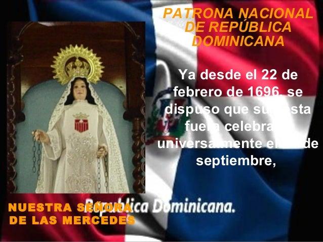 PATRONA NACIONAL                    DE REPÚBLICA                     DOMINICANA                     Ya desde el 22 de     ...