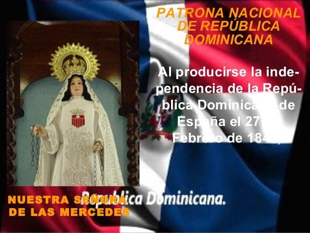 PATRONA NACIONAL                    DE REPÚBLICA                     DOMINICANA                  Al producirse la inde-   ...