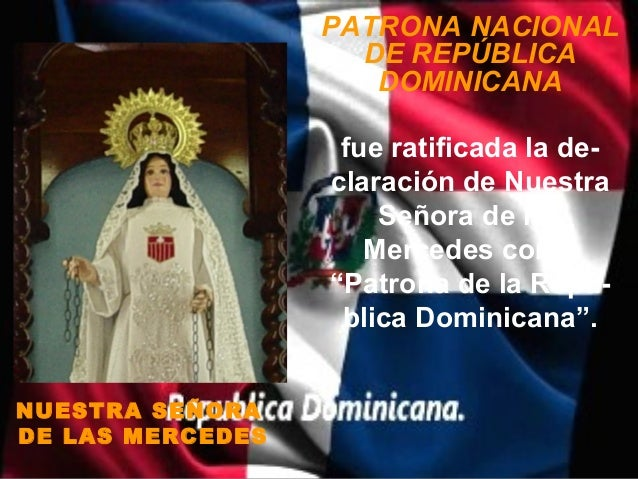 PATRONA NACIONAL                    DE REPÚBLICA                     DOMINICANA                   fue ratificada la de-   ...