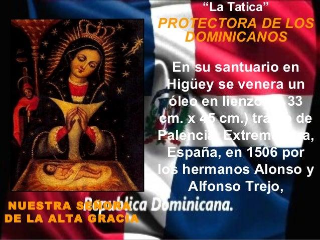"""""""La Tatica""""                    PROTECTORA DE LOS                       DOMINICANOS                       En su santuario e..."""
