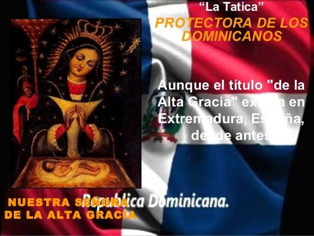"""""""La Tatica""""                    PROTECTORA DE LOS                       DOMINICANOS                    Aunque el título """"de..."""