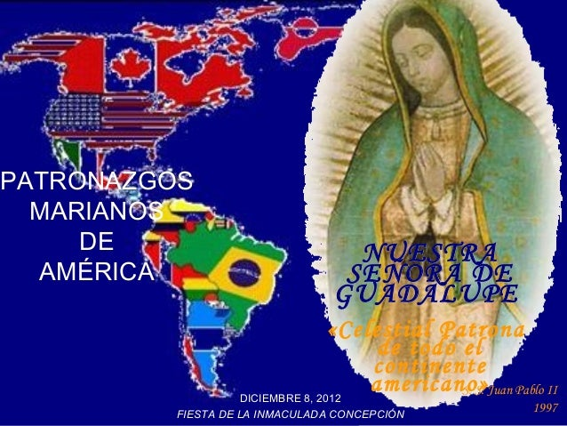 PATRONAZGOS  MARIANOS     DE                            NUESTRA  AMÉRICA                         SEÑORA DE                ...