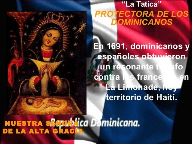 """""""La Tatica""""                    PROTECTORA DE LOS                       DOMINICANOS                    En 1691, dominicanos..."""