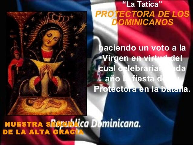 """""""La Tatica""""                    PROTECTORA DE LOS                       DOMINICANOS                     haciendo un voto a ..."""