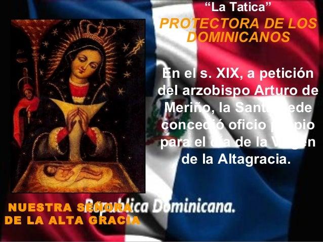 """""""La Tatica""""                    PROTECTORA DE LOS                       DOMINICANOS                    En el s. XIX, a peti..."""