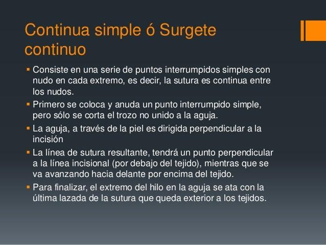  Este tipo de sutura ofrece buena aposición tisular.  Relativamente hermética al aire y líquidos. (En comparación con ot...
